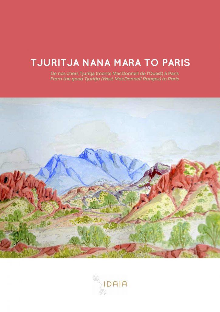View of exhibition catalogue 'Tjuritja Nana Mara To Paris' – Vue du catalogue de l'exposition 'Tjuritja Nana Mara To Paris' © IDAIA